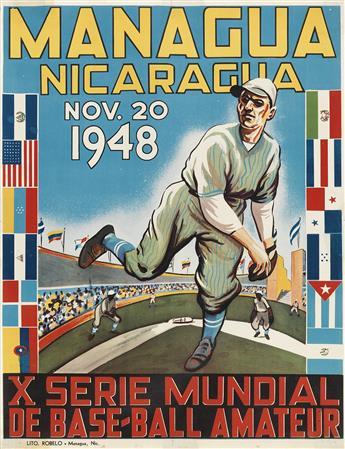 DESIGNER UNKNOWN. MANAGUA NICARAGUA / X SERIE MUNDIAL DE BASE - BALL AMATEUR. 1948. 22x16 inches, 56x42 cm. Robelo, Managua.