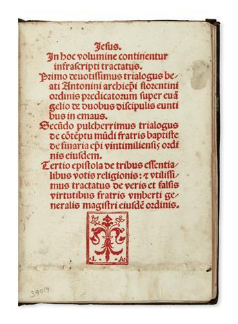 INCUNABULA  ANTONINUS FLORENTINUS, Saint. Trialogus super evangelio de duobus discipulis euntibus in Emmaus.  1495