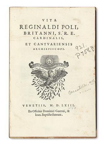 BECCADELLI, LODOVICO. Vita Reginaldi Poli, Britanni, S.R.E. Cardinalis, et Cantuariensis Archiepiscopi.  1563