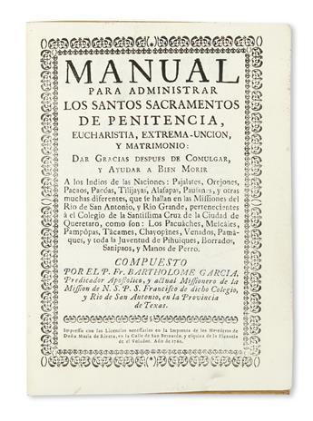 (TEXAS.) Garcia, Bartholomé. Manual para Administrar los Santos Sacramentos . . . a los Indios de las Naciones . . .