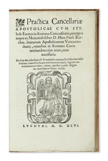 PAPAL CHANCERY.  Practica Cancellariae Apostolicae cum stylo et formis in Romana Curia usitatis.  1546