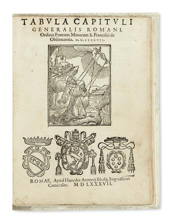 FRANCISCANS.  Tabula capitoli generalis Romani ordinis fratrum minorum sancti Francisci de observantia.  1587