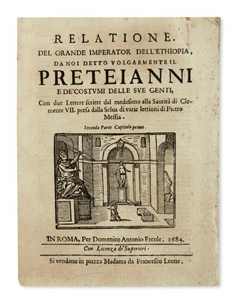 TRAVEL  PRESTER JOHN.  Mexía, Pedro. Relatione. Del Grande Imperator dellEthiopia, da noi detto volgarmente il Prete Ianni.  1684