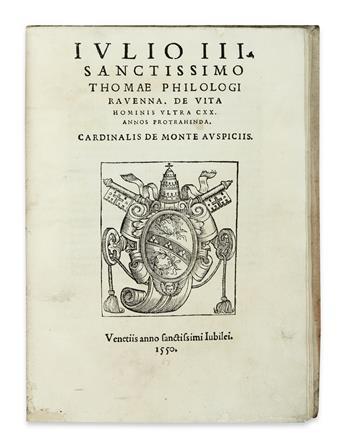 MEDICINE  [GIANNOTTI RANGONI, TOMMASO.] Thomae Philologi [pseud.] . . . De vita hominis ultra CXX annos protrahenda. 1550 [i. e., 1551]