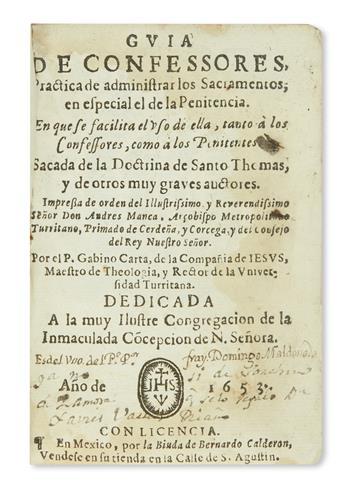 (MEXICAN IMPRINT--1660.) Carta, Gabino. Guia de confessores, practica de administrar los sacramentos, en especial el de la penitencia.