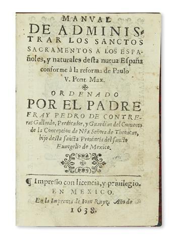 (MEXICAN IMPRINT--1638.) Contreras Gallardo, Pedro de. Manual de administrar los sanctos sacramentos a los Españoles y naturales