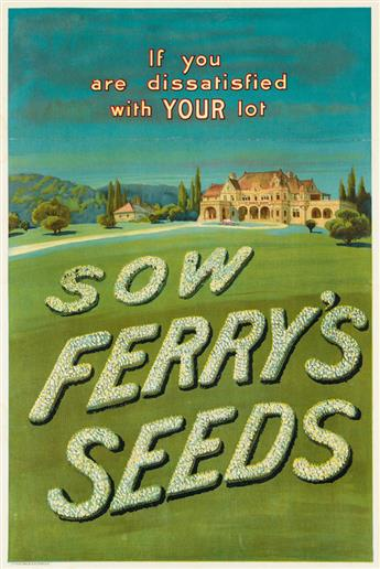 DESIGNER UNKNOWN. IF YOU ARE DISSATISFIED WITH YOUR LOT / SOW FERRYS SEEDS. 1910. 30x19 inches, 76x50 cm. D.M. Ferry & Co., [Detroit.]