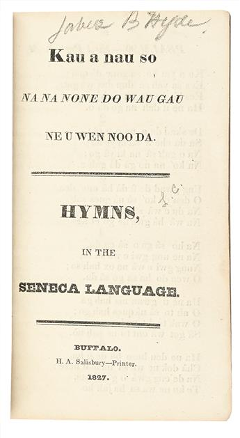 (AMERICAN INDIANS.) [Hyde, Jabez B.] Kau a Nau So / Hymns in the Seneca Language.