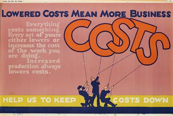 ROBERT BEEBE (DATES UNKNOWN). LOWERED COSTS MEAN MORE BUSINESS / HELP US TO KEEP COSTS DOWN. 1923. 27x41 inches, 70x105 cm. Mather & Co