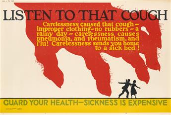 DESIGNER UNKNOWN. LISTEN TO THAT COUGH / GUARD YOUR HEALTH - SICKNESS IS EXPENSIVE. 1923. 28x41 inches, 71x105 cm. Mather & Company, Ch