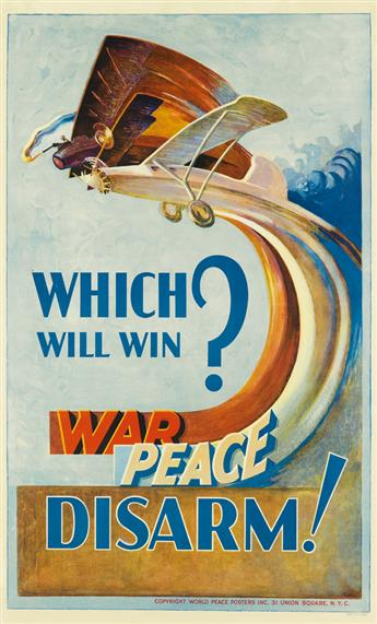 BARTON (DATES UNKNOWN). WHICH WILL WIN? / WAR / PEACE / DISARM! Circa 1918. 36x21 inches, 91x55 cm. Edwards & Deutsch Litho. Co., Chica