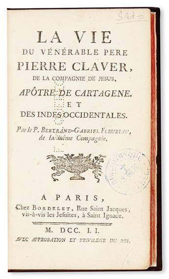 (SLAVERY AND ABOLITION--RELIGION.) FLEURIAU, P. BERTRAND-GABRIEL. La Vie de Venerable Pere Pierre Claver.