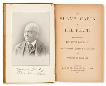 (SLAVERY AND ABOLITION--NARRATIVES.) RANDOLPH, REV. PETER. From Slave Cabin to the Pulpit. The Southern Question Illustrated. Sketches