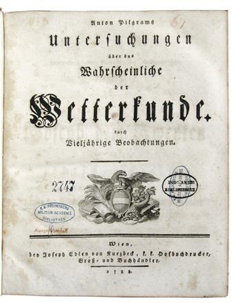 PILGRAM, ANTON, S.J. Untersuchungen über das Wahrscheinliche der Wetterkunde durch vieljährige Beobachtungen. 1788
