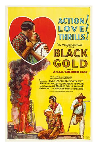 (FILM.) NORMAN FILMS. Black Gold. Action Love Thrills. With an All Colored Cast. Lawrence Criner and Katherine Boyd.