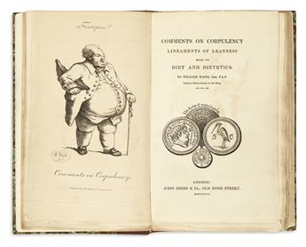 WADD, WILLIAM. Comments on Corpulency, Lineaments of Leanness, Mems on Diet and Dietetics.  1829