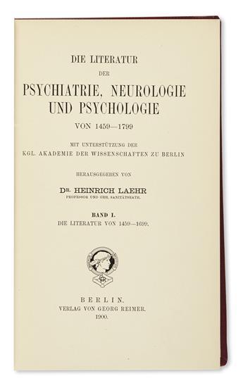 LAEHR, HEINRICH. Die Literatur der Psychiatrie, Neurologie und Psychologie von 1459-1799.  3 vols. in 4, bound in 3.  1900