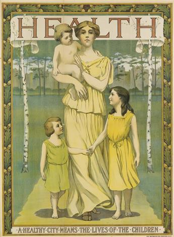 DESIGNER UNKNOWN. HEALTH / A HEALTHY CITY MEANS THE LIVES OF THE CHILDREN. Circa 1900. 39x29 inches, 99x73 cm. The Metropolitan Printin
