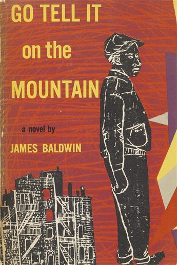 JAMES BALDWIN (1924-1987)  Go Tell It on the Mountain.