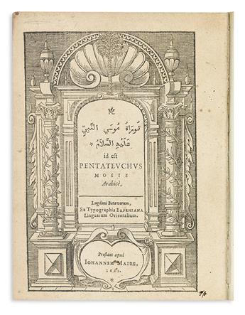 BIBLE IN ARABIC.  Turat Musa al-Nabi . . . id est, Pentateuchus Mosis Arabice.  1622