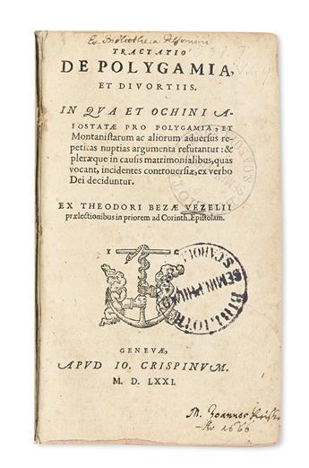 BÈZE, THÉODORE DE. Tractatio de polygamia, et divortiis.  1571 + Tractatio de repudiis et divortiis.  1573