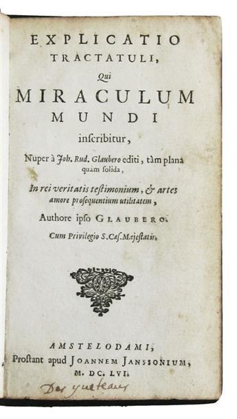 GLAUBER, JOHANN RUDOLPH. Explicatio tractatuli, qui Miraculum mundi inscribitur.  1656