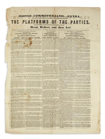 (PRESIDENTS--1852 CAMPAIGN.) Boston Commonwealth Extra--The Platforms of the Parties. Read, Reflect, and then Act!