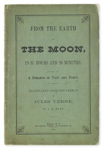 VERNE, JULES. From the Earth to the Moon; Passage Direct in 97 hours and 20 minutes.