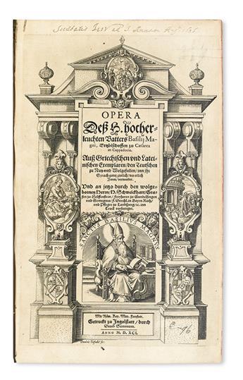 BASIL, Saint.  Opera dess h. hocherleuchten Vatters Basilii Magni. 1591