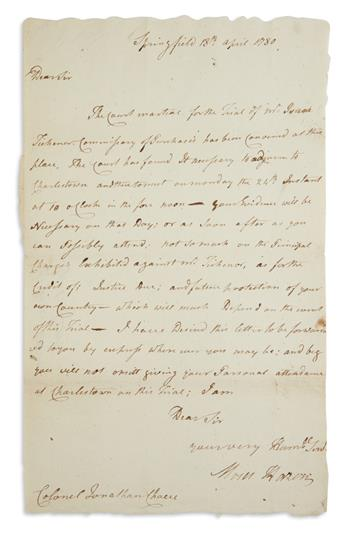 MOSES HAZEN. Autograph Letter Signed, to Colonel Jonathan Chase, requesting that he attend the trial of Isaac Ti...