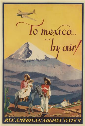 MONOGRAM UNKNOWN. TO MEXICO . . . BY AIR! / PAN - AMERICAN AIRWAYS SYSTEM. Circa 1937. 35x24 inches, 90x61 cm. Payaso Leosa Lito.