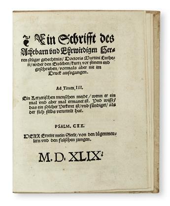 LUTHER, MARTIN. Ein Schrifft . . . wider den Eisleben.  1549