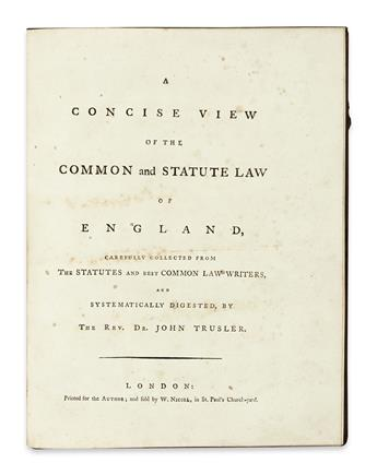 LAW  TRUSLER, JOHN. A Concise View of the Common Law and Statute Law of England.  1781?