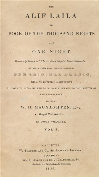 [ARABIAN NIGHTS.] Macnaghten, W.H. (editor). The Alif Laila or Book of the Thousand Nights and One Night,