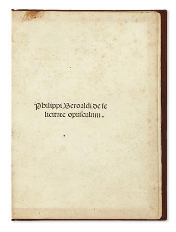 INCUNABULA  BEROALDUS, PHILIPPUS. De felicitate opusculum.  1495