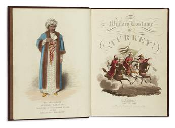 (COSTUME.) McLean, Thomas; publisher. The Military Costume of Turkey.