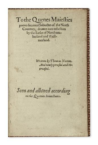 NORTON, THOMAS. To the Quenes Maiesties poore deceiued Subiectes of the North Countrey.  1569