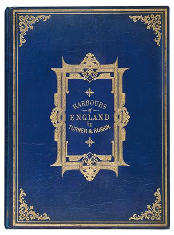 TURNER, J.M.W.; and JOHN RUSKIN. The Harbours of England.