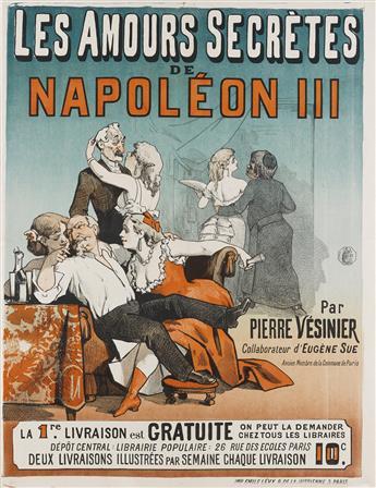 DESIGNER UNKNOWN. LES AMOURS SECRÈTES DE NAPOLÉON III. Circa 1890s. 31x23 inches, 80x60 cm. Emile Lévy, Paris.