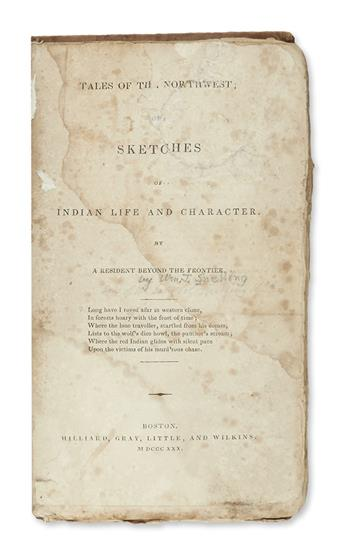 (AMERICAN INDIANS.) [Snelling, William J.] Tales of the Northwest; or, Sketches of Indian Life and Character.