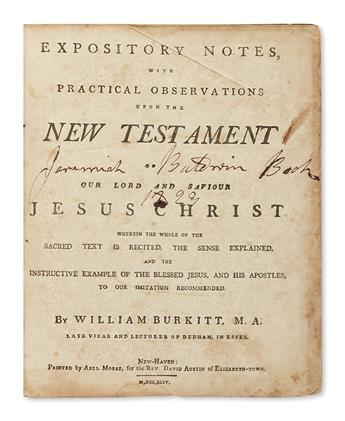 (BIBLE IN ENGLISH--NEW TESTAMENT.) Burkitt, William; editor. Expository Notes, with Practical Observations upon the New Testament.