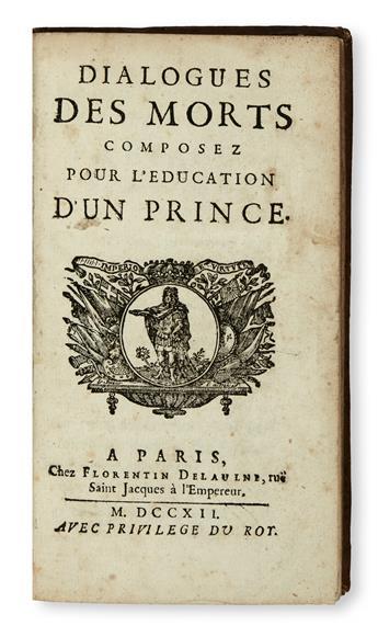 FENELON, FRANÇOIS.  Dialogues des Morts composez pour lEducation dun Prince.  1712
