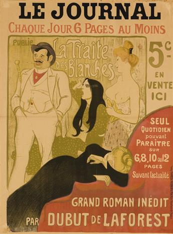 THÉOPHILE-ALEXANDRE STEINLEN (1859-1923). LE JOURNAL / LA TRAITE DES BLANCHES. 1899. 31 1/2x23 1/4 inches, 80x59 cm. Charles Verneau, P