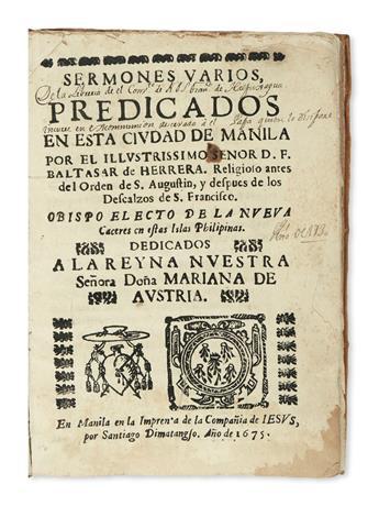 PHILIPPINES  HERRERA, BALTASAR DE. Sermones Varios, predicados en esta Ciudad de Manila.  1675