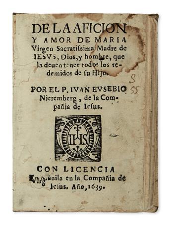 PHILIPPINES  NIEREMBERG, S. J. De la Aficion y Amor de Maria Virgen. 1639. Severely wormed copy, lacking 8 leaves.
