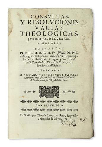 PHILIPPINES  PAZ, JUAN DE. Consultas, y Resoluciones Varias, Theológicas, Jurídicas, Regulares, y Morales.  1687