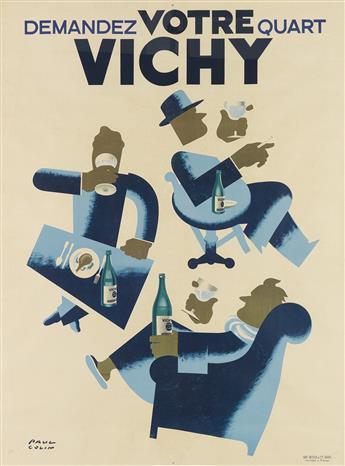 PAUL COLIN (1892-1986). VICHY / DEMANDEZ VOTRE QUART. 1948. 65x49 inches, 166x124 cm. Bedos & Cie., Paris.