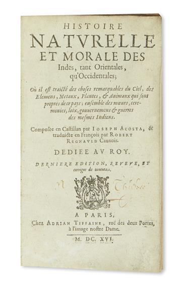 (NATURAL HISTORY.) Acosta, José de. Histoire Naturelle et Morale des Indes.