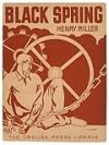 MILLER, HENRY. Black Spring.