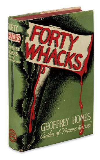 HOMES, GEOFFREY. Forty Whacks.